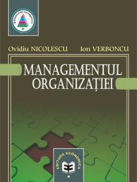 Managementul organizatiei - Ion Verboncu , Ovidiu Nicolescu