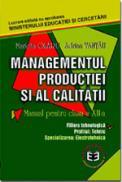 Managementul productiei si al calitatii CL. XII - Marieta Olaru , Adrian Tantau