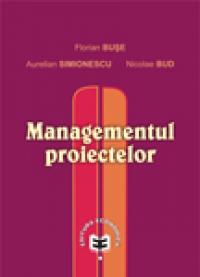 Managementul proiectelor - Aurelian Simionescu , Florian Buse , Nicolae Bud