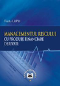Managementul riscului cu produse financiare derivate - Radu Lupu