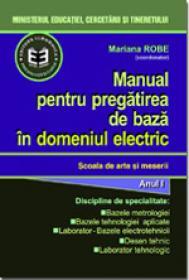 Manual pentru pregatirea de baza in domeniul electric - Mariana Robe
