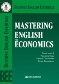 Mastering English for Economics - Diana Ioncica, Valentina Robu, Roxana Ciolaneanu, Ioana Stamatescu
