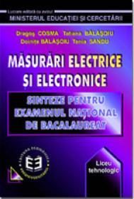 Masurari electrice si electronice. Sinteze pentru examenul national de bacalaureat - Dragos Cosma , Doinita Balasoiu , Tatiana Balasoiu