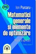 Matematici generale si elemente de optimizare, editia a II-a - Ion Purcaru
