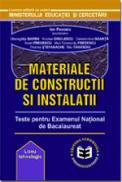 Materiale de constructii si instalatii. Teste pentru Examenul National de Bacalaureat - Ion Pescariu