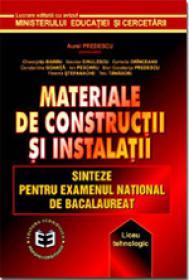 Materiale de constructii si intalatii. Sinteze pentru Examenul National de Bacalaureat - Aurel Predescu