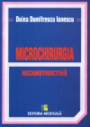 Microchirurgia reconstructiva - Doina Dumitrescu Ionescu