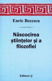 Nascocirea stiintelor si a filosafiei - Enric Becescu