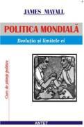 Politica mondiala: evolutia si limitele ei - James Mayall