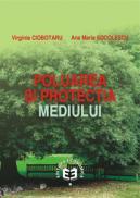 Poluarea si protectia mediului - Virginia Ciobotaru , Ana Maria Socolescu