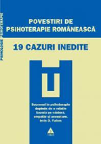 Povestiri de psihoterapie romaneasca. 19 cazuri inedite - Coord. Vasile Dem. Zamfirescu
