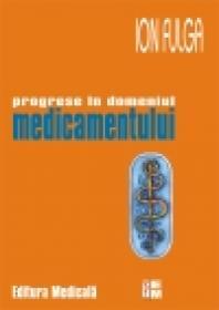 Progrese in domeniul medicamentului - Ion Fulga
