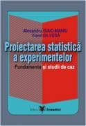 Proiectarea statistica a experimentelor - Viorel Gh. Voda , Alexandru Isaic-Maniu