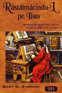 Rastalmacindu-l pe Iisus - Bart D.ehrman