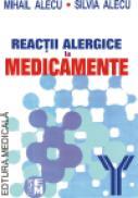 Reactii alergice la medicamente - Mihail Alecu, Silvia Alecu