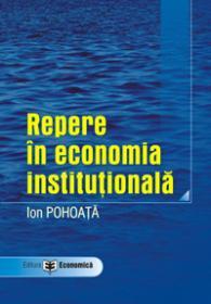 Repere in economia institutionala - Ion Pohoata