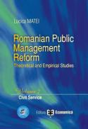 Romanian Public Management Reform. Theoretical and empirical studies. Volume 2 - Civil service - Lucica Matei
