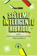 Sisteme inteligente hibride. Teorie. Studii de caz pentru aplicatii economice. Ghidul dezvoltatorului - Ioan Andone