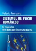 Sistemul de pensii romanesc. O evaluare din perspectiva europeana - Valeriu Frunzaru
