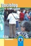 Sociolog in viata cotidiana - Alin Teodorescu