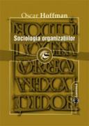 Sociologia organizatiilor - Oscar Hoffman
