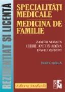 Specialitati medicale. Medicina de familie - Teste grila. Rezidentiat si licenta - Zamfir Marius, Chiru                                                              Anton Adina, David                                                              Robert