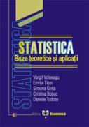 Statistica. Baze teoretice si aplicatii - Vergil Voineagu , Emilia Titan , Simona Ghita , Cristina Boboc , Daniela Tudose