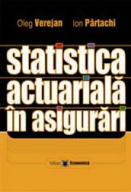Statistica actuariala in asigurari - Oleg Verejan , Ion Partachi