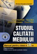Studiul calitatii mediului. Manual pentru clasa a IX-a - Aurelia Buchman , Maria Bud , Mihaela Marincescu , Floarea Stan