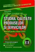 Studiul calitatii produselor si serviciilor. Manual pentru clasa a XI-a - Marieta Olaru , Rodica Pamfilie