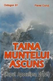 Taina muntelui ascuns (Kaput Apocalipsa 2012!) - Octogon 91 - Pavel Corut