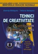 Tehnici de creativitate. Curriculum la decizia scolii - Doinita Balasoiu , Tatiana Balasoiu