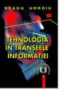 Tehnologia in transeele informatiei - Neagu Udroiu