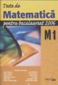 Teste de matematica pentru bacalaureat 2006 - Dumitru Savulescu ( Coordonator)