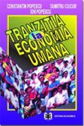 Tranzitia la economia umana - Constantin Popescu , Dumitru Ciucur , Ion Popescu