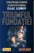 Triumful fundatiei - Isaac Asimov