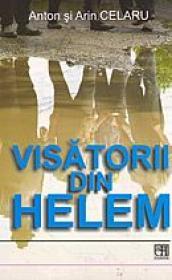 Visatorii din Helem - Arin Celaru , Anton Celaru