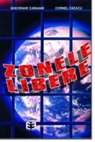 Zonele libere - Gheorghe Caraiani , Cornel Cazacu