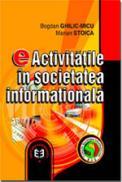 e-Activitatile in societatea informationala - Bogdan Ghilic-Micu , Marian Stoica