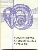 A Tenger Hangja Novellak - Istvan Horvath