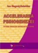 Accelerarea Psihogenezei. Puterea Educatiei Asupra Naturii Umane  - Prof. Univ. Dr. Ion Negret-dobridor