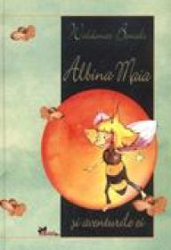 Albina Maia si Aventurile Ei  - Waldemar Bonsels