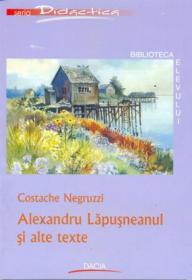 Alexandru Lapusneanu si Alte Texte - Negruzzi Costache