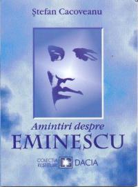 Amintiri Despre Eminescu - Cacoveanu Stefan