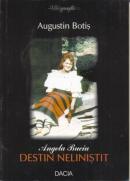 Angela Buciu, Destin Nelinistit - Botis Austin