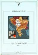Balcanologie, Vol. I - Muthu Mircea