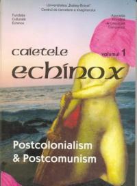 Caietele Echinox, Vol. 1- Postcolonialism si Postcomunism - Fundatia Culturala Echinox