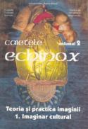 Caietele Echinox, Vol. 2, Teoria si Practica Imaginii - Fundatia Culturala Echinox