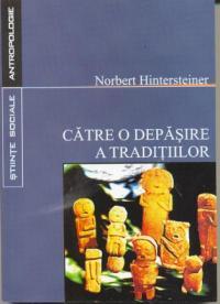 Catre O Depasire A Traditiilor - Hintersteiner Norbert