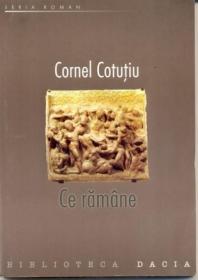Ce Ramane - Cotutiu Cornel